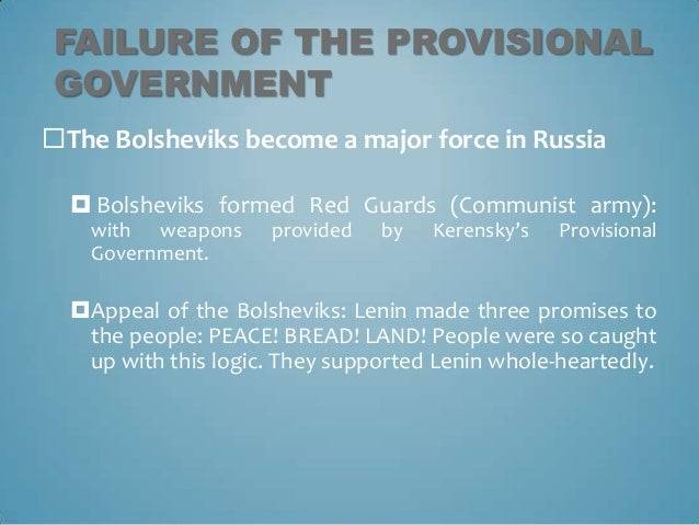 downfall of the provisional government and the rise of bolsheviks To their surprise, however, lenin expressed hostility toward most of them, denouncing both the provisional government and the petrograd soviet that had.
