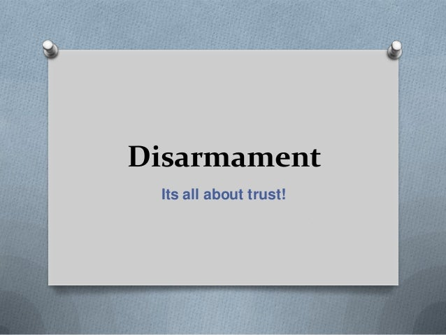 DisarmamentIts all about trust!