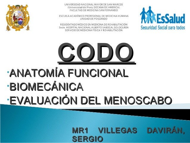 MR1 VILLEGAS DAVIRÁN,MR1 VILLEGAS DAVIRÁN, SERGIOSERGIO CODOCODO •ANATOMÍA FUNCIONALANATOMÍA FUNCIONAL •BIOMECÁNICABIOMECÁ...