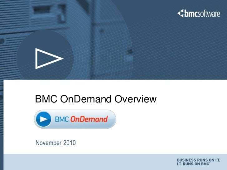 Bmc on demand overview november 2010 column v4
