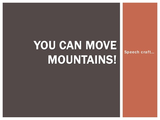 Speech craft…YOU CAN MOVEMOUNTAINS!