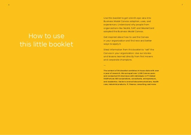 How to use this little booklet Use this booklet to get a bird's eye view into Business Model Canvas adoption, uses, and ex...