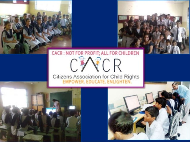 CITIZENS ASSOCIATION FOR CHILD RIGHTS (A SECTION 25 NON PROFIT COMPANY)  CACR -Citizens Association for Child Rights is a ...