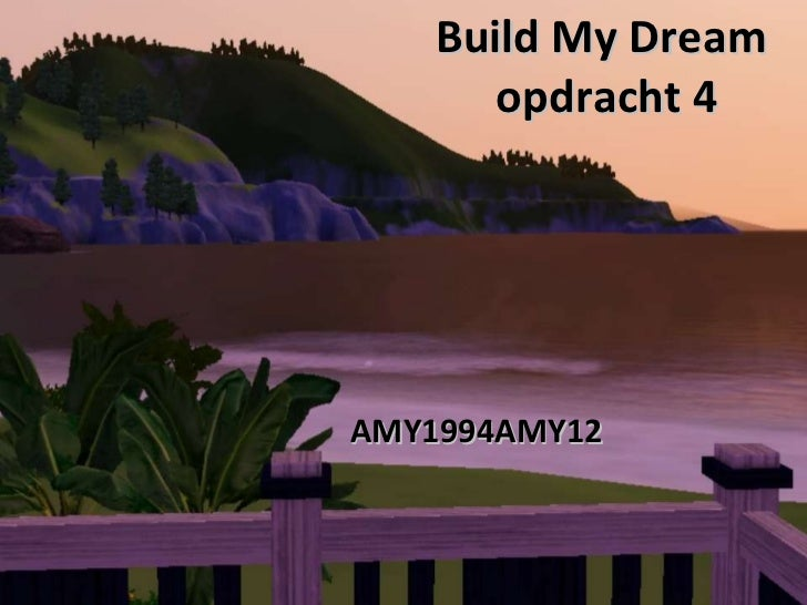 Build My Dream  opdracht 4 AMY1994AMY12