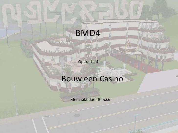 BMD4     Opdracht 4Bouw een Casino  Gemaakt door Bloos6