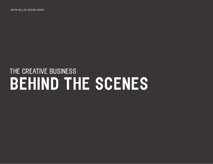 THE CREATIVE BUSINESSBEHIND THE SCENES