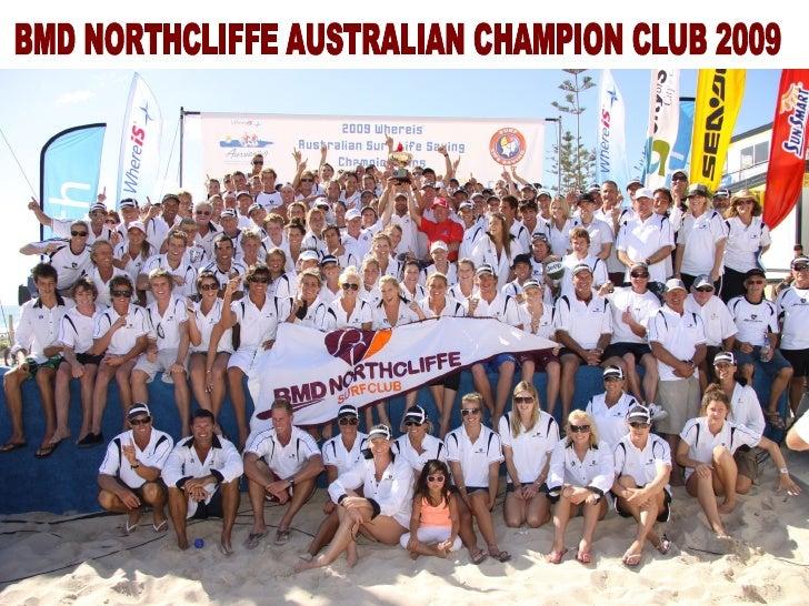 BMD NORTHCLIFFE AUSTRALIAN CHAMPION CLUB 2009