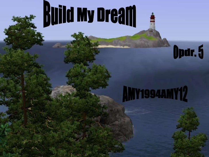 Build My Dream Opdr. 5 AMY1994AMY12
