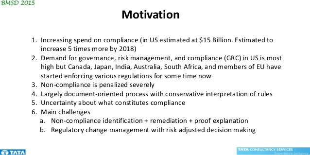 1. Increasing spend on compliance (in US estimated at $15 Billion. Estimated to increase 5 times more by 2018) 2. Demand f...