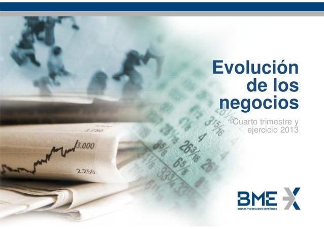 Evolución de los negocios Cuarto trimestre y ejercicio 2013  Evolución de los negocios: Cuarto trimestre y ejercicio 2013 ...