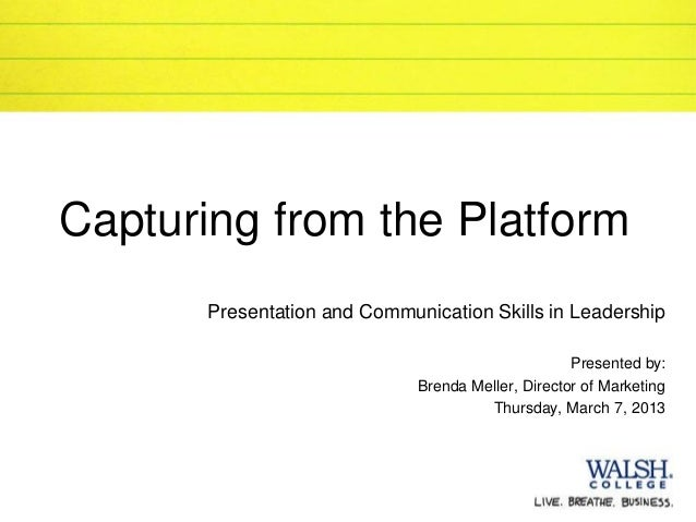 Capturing from the Platform       Presentation and Communication Skills in Leadership                                     ...