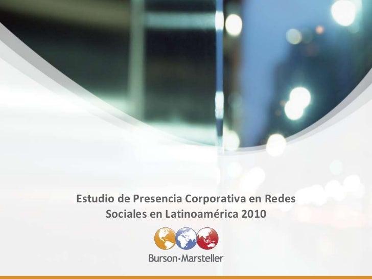 Estudio de Presencia Corporativa en Redes Sociales en Latinoamérica 2010<br />