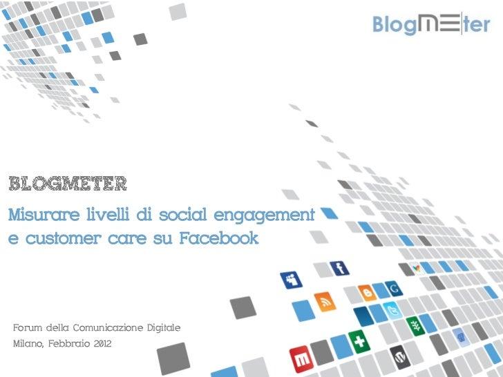MISURIAMO IL PASSAPAROLA ONLINEMisurare livelli di social engagemente customer care su FacebookForum della Comunicazione D...