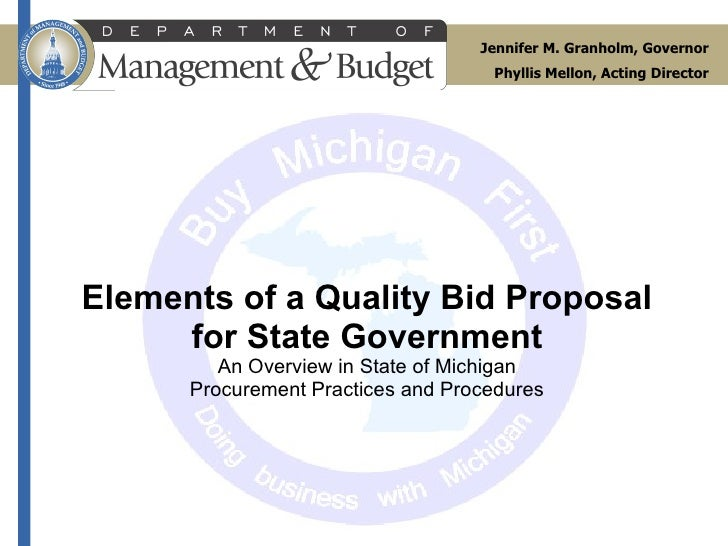 Elements of a Quality Bid Proposal for State Government An Overview in State of Michigan Procurement Practices and Procedu...