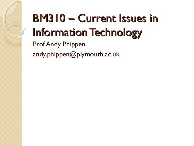 bmg310 overview  current issues in information technology
