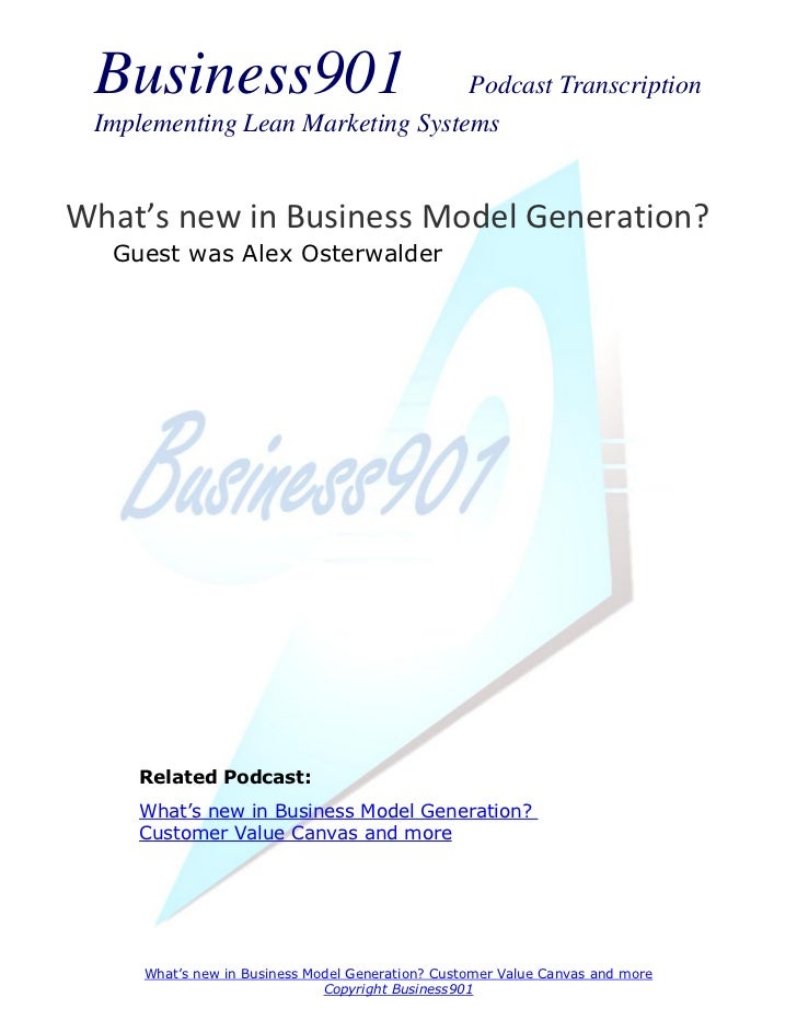 Business901                      Podcast Transcription Implementing Lean Marketing SystemsWhat's new in Business Model Gen...