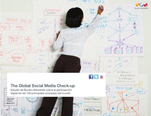 The Global Social Media Check-up Estudio de Burson-Marsteller sobre la participación digital de las 100 principales empres...