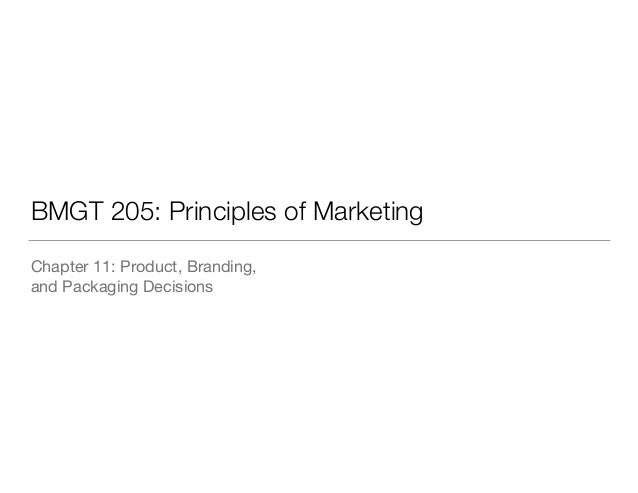 BMGT 205: Principles of Marketing Chapter 11: Product, Branding,  and Packaging Decisions