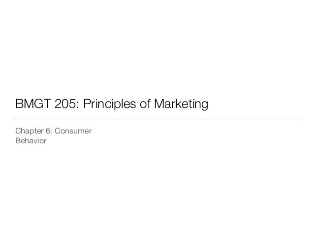 BMGT 205: Principles of Marketing Chapter 6: Consumer  Behavior