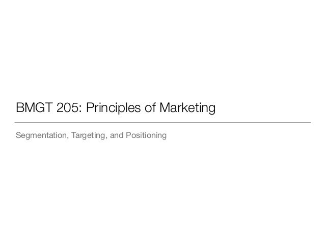 BMGT 205: Principles of Marketing Segmentation, Targeting, and Positioning