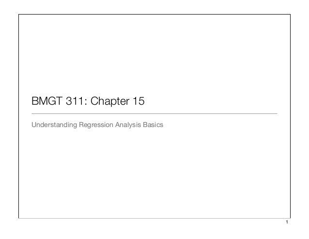 BMGT 311: Chapter 15 Understanding Regression Analysis Basics 1