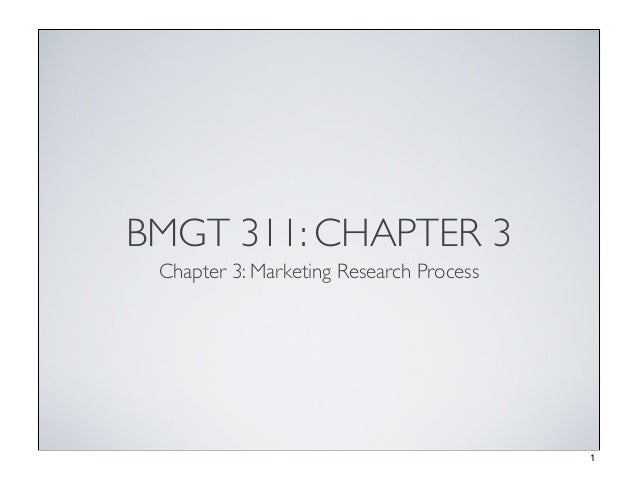 BMGT 311: CHAPTER 3 Chapter 3: Marketing Research Process 1