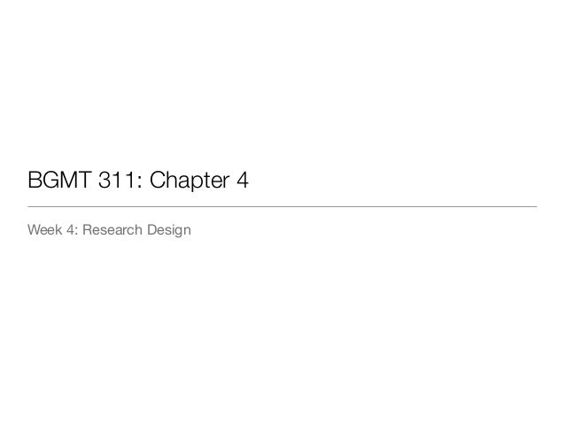 BGMT 311: Chapter 4	 Week 4: Research Design