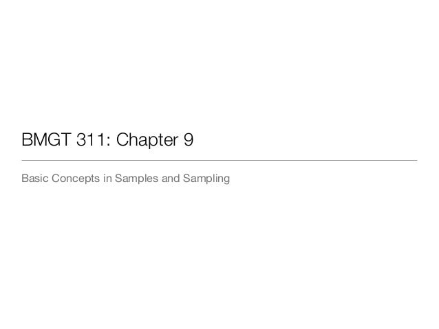 BMGT 311: Chapter 9 Basic Concepts in Samples and Sampling