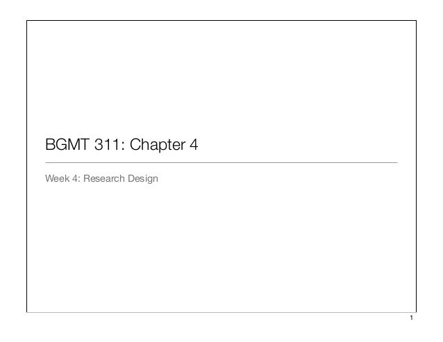 BGMT 311: Chapter 4 Week 4: Research Design 1