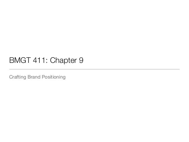BMGT 411: Chapter 9 Crafting Brand Positioning