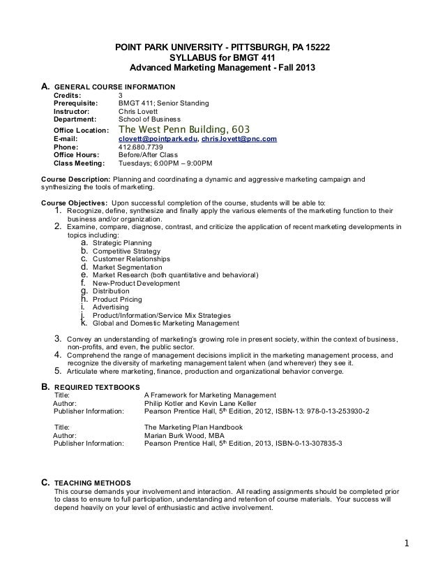 1 POINT PARK UNIVERSITY - PITTSBURGH, PA 15222 SYLLABUS for BMGT 411 Advanced Marketing Management - Fall 2013 A. GENERAL ...
