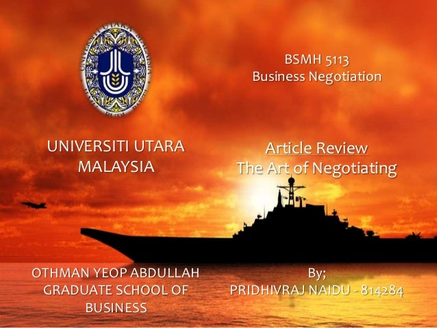 UNIVERSITI UTARAMALAYSIAOTHMAN YEOP ABDULLAHGRADUATE SCHOOL OFBUSINESSBSMH 5113Business NegotiationArticle ReviewThe Art o...