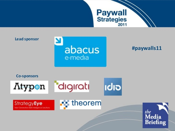 Lead sponsor<br />#paywalls11<br />Co-sponsors<br />