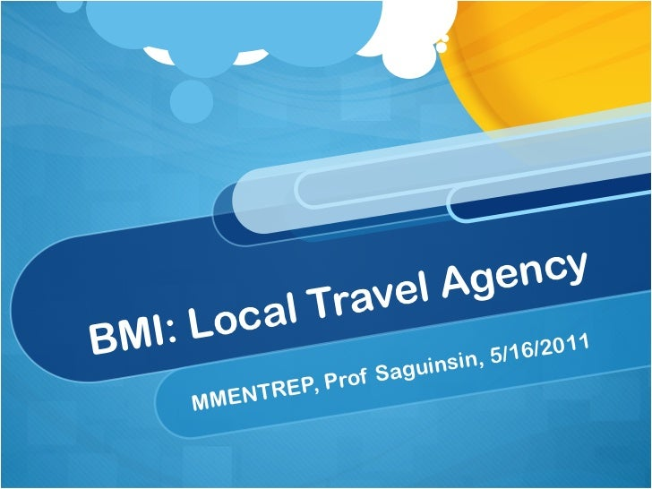 BMI: Local Travel Agency MMENTREP, Prof Saguinsin, 5/16/2011