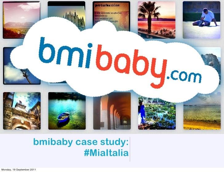 bmibaby case study:                                #MiaItaliaMonday, 19 September 2011