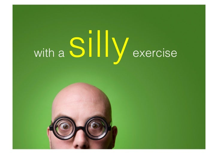 silly with a           exercise