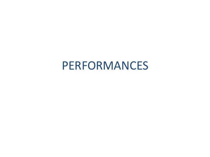 PERFORMANCES