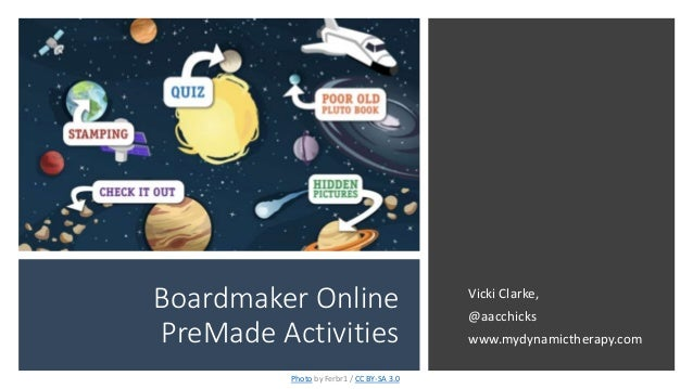 Boardmaker Online PreMade Activities Photo by Ferbr1 / CC BY-SA 3.0 Vicki Clarke, @aacchicks www.mydynamictherapy.com