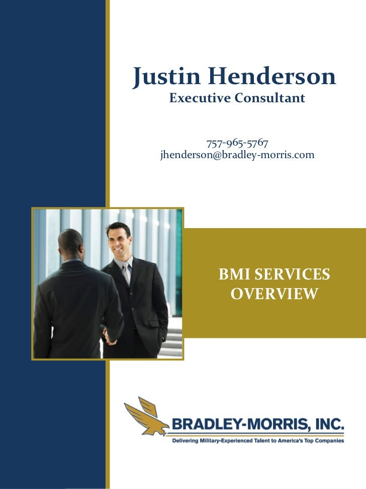 Justin Henderson                           Executive Consultant                                   757-965-5767BMI SERVICES...
