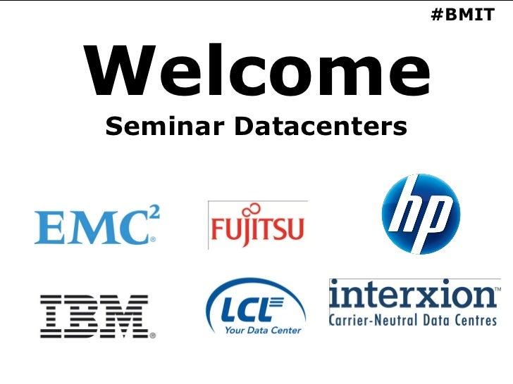 #BMITWelcomeSeminar Datacenters