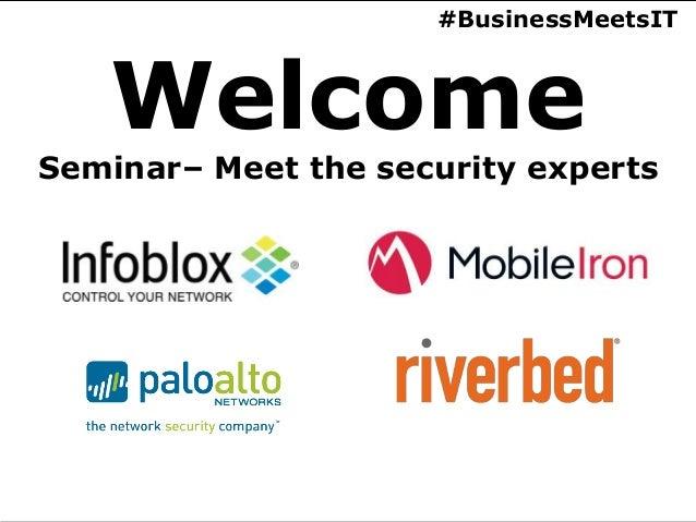 #BusinessMeetsIT   WelcomeSeminar– Meet the security experts