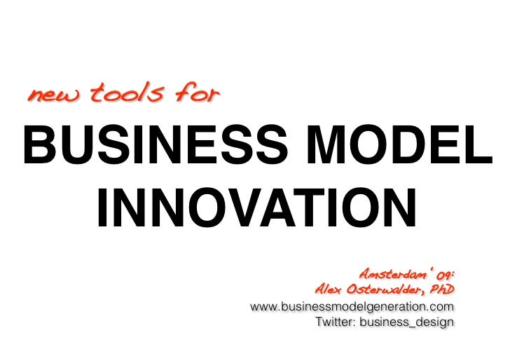 new tools for!  BUSINESS MODEL   INNOVATION                                     Amsterdam '09:!                           ...