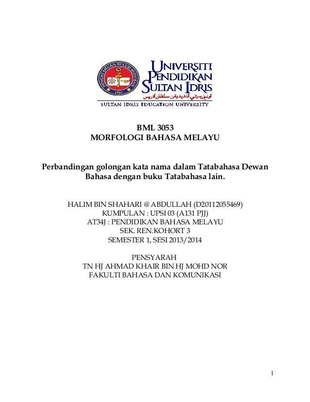 BML 3053 MORFOLOGI BAHASA MELAYU Perbandingan golongan kata nama dalam Tatabahasa Dewan Bahasa dengan buku Tatabahasa lain...