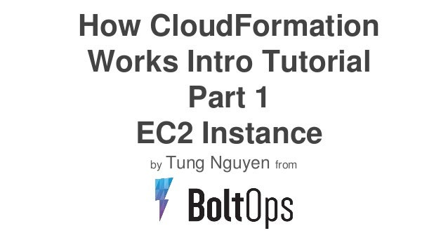 How CloudFormation Works Intro Tutorial Part 1 EC2 Instance by Tung Nguyen from