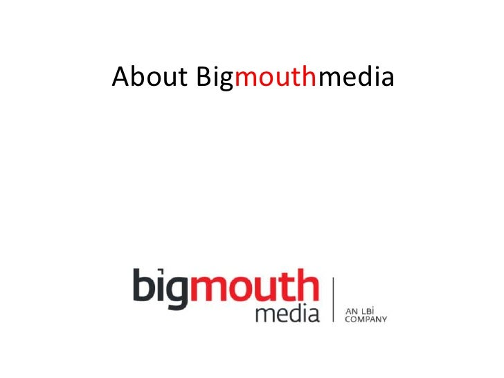 About Bigmouthmedia<br />