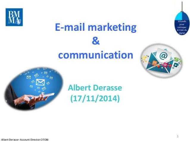 10 lundis pour rattraper le train du digital  Albert Derasse  (17/11/2014)  E-mail marketing & communication  Albert Deras...
