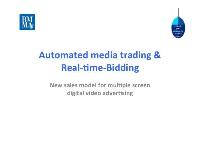 10  lundis   pour   ra.raper  le   train  du   digital   Automated  media  trading  &   Real-‐2me...
