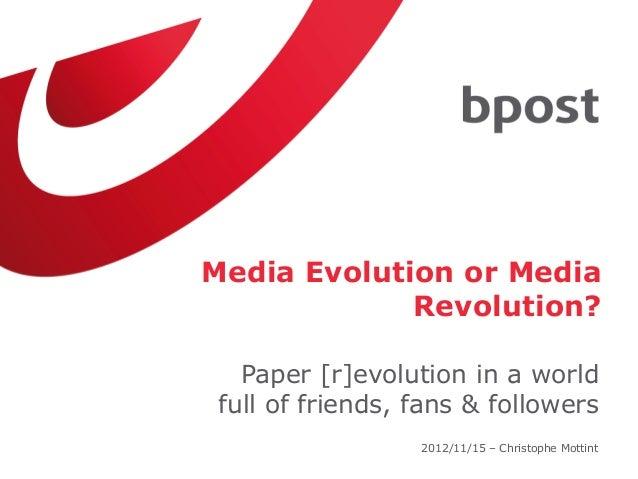 Media Evolution or Media             Revolution?   Paper [r]evolution in a world full of friends, fans & followers        ...