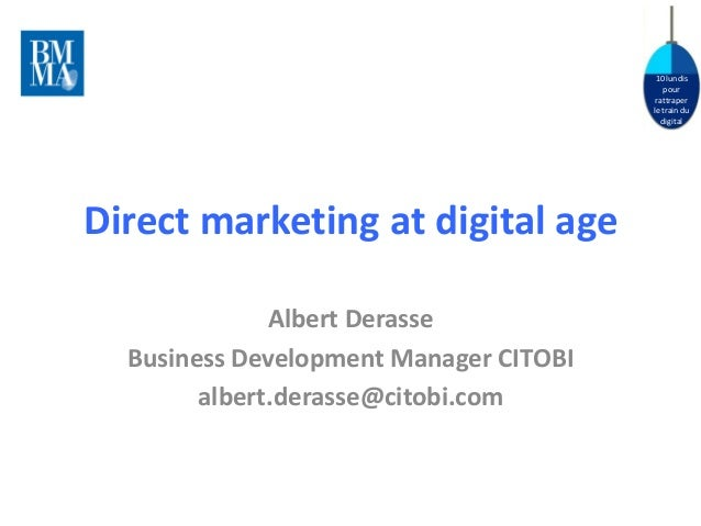 10 lundispourrattraperle train dudigitalDirect marketing at digital ageAlbert DerasseBusiness Development Manager CITOBIal...