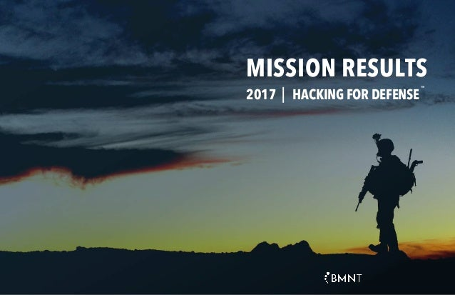 MISSION RESULTS ™ 2017 HACKING FOR DEFENSE